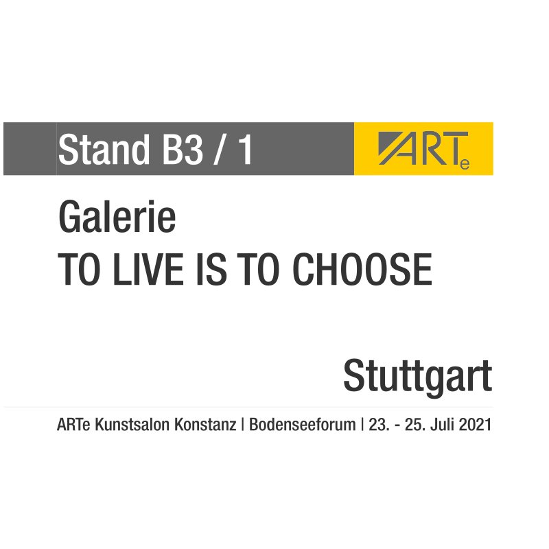 B31_Galerie_TO_LIVE_IS_TO_CHOOSE_Standschild